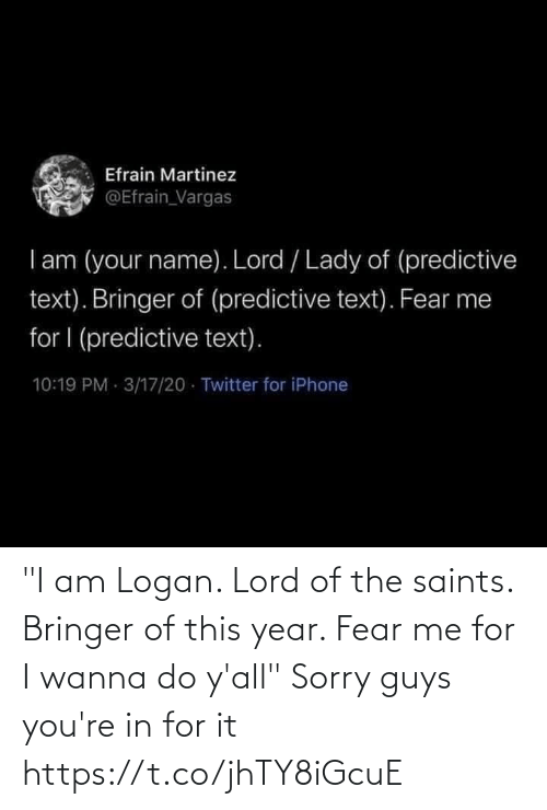 """Wanna Do: """"I am Logan. Lord of the saints. Bringer of this year. Fear me for I wanna do y'all"""" Sorry guys you're in for it https://t.co/jhTY8iGcuE"""