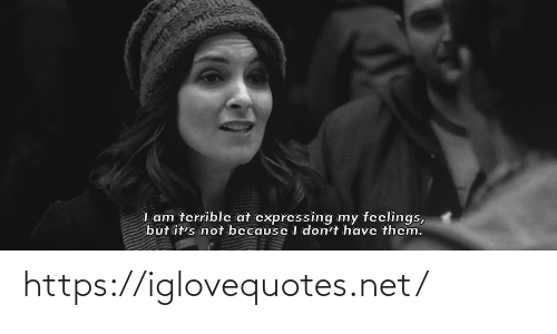 But Its: I am terrible at cxpressing my feclings,  but it's not becausc I don't have them. https://iglovequotes.net/
