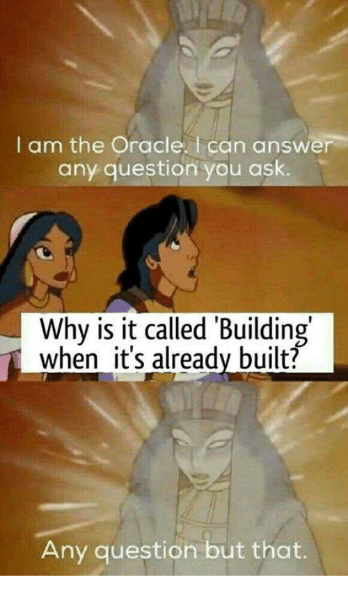 Why S It Called A Building If It S Already Built