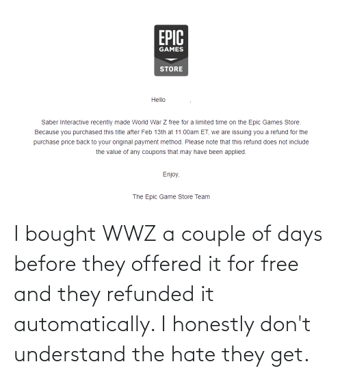 automatically: I bought WWZ a couple of days before they offered it for free and they refunded it automatically. I honestly don't understand the hate they get.