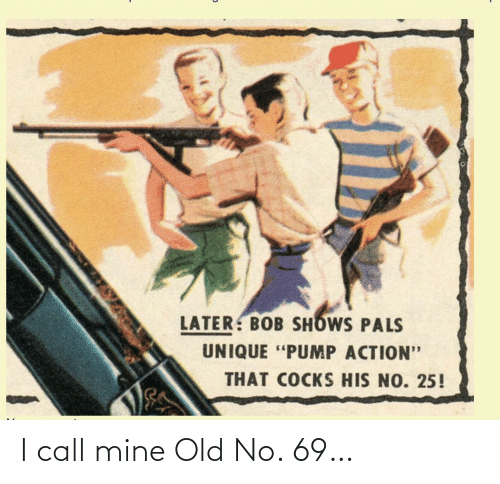 no: I call mine Old No. 69…
