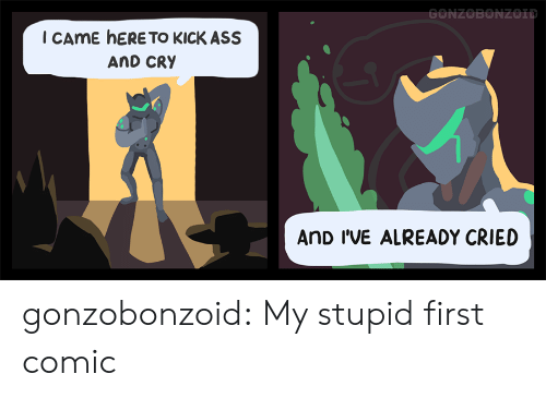 kick ass: I CAmE hERE TO KICK ASS  AND CRY  AnD I'VE ALREADY CRIED gonzobonzoid: My stupid first comic