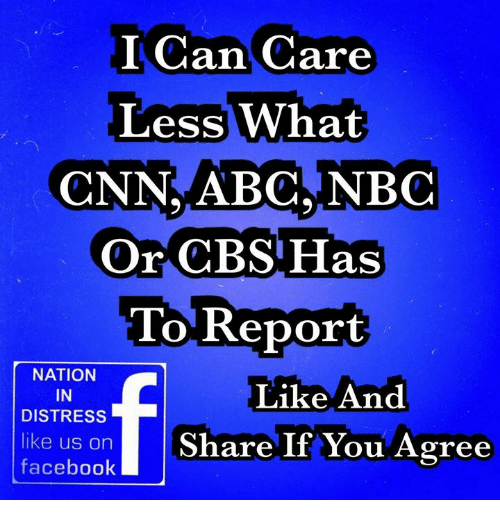 Care Less: I Can Care  Less What  Or CBS Has  1o Reporit  NATION  IN  DISTRESS  Like And  like us onShare If You Agree  facebook