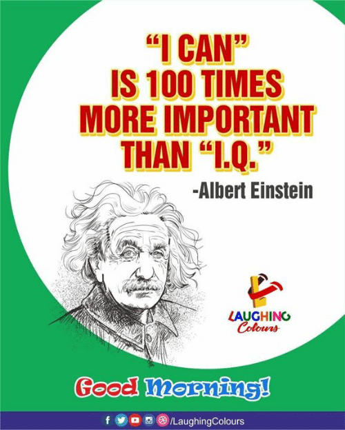 """anaconda: I CAN""""  IS 100 TIMES  MORE IMPORTANT  THAN """"L.Q.""""  -Albert Einstein  LAUGHING"""