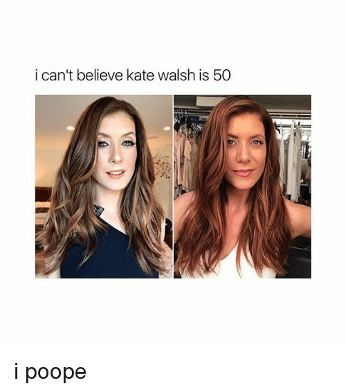 katee: i can't believe kate walsh is 50 i poope