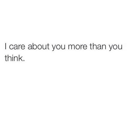 Think, You, and More: I care about you more than you  think.