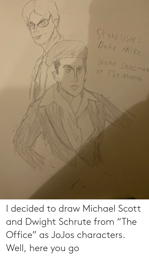 """Schrute: I decided to draw Michael Scott and Dwight Schrute from """"The Office"""" as JoJos characters. Well, here you go"""