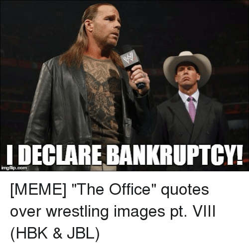 Meme The Office: I DECLARE BANKRUPTCY!