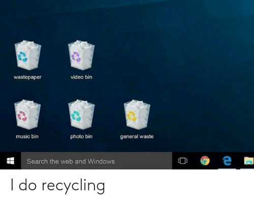 i do: I do recycling