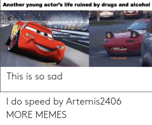 i do: I do speed by Artemis2406 MORE MEMES