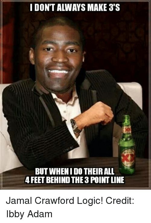 Logic, Nba, and Feet: I DON'T ALWAYS MAKE 3'S  BUT WHEN I DO THEIRALL  4 FEET BEHINDTHE3 POINT LINE Jamal Crawford Logic! Credit: Ibby Adam