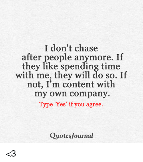 I Dont Chase After People Anymore If They Like Spending Time With