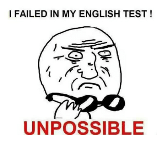Unpossible: I FAILED IN MY ENGLISH TEST!  UNPOSSIBLE