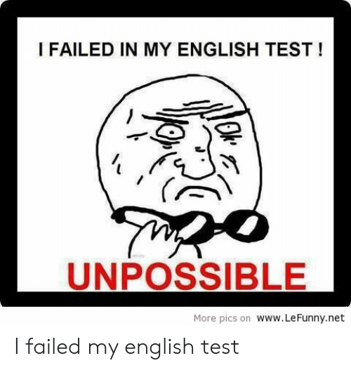 Unpossible: I FAILED IN MY ENGLISH TEST!  UNPOSSIBLE  More pics on www.LeFunny.net I failed my english test