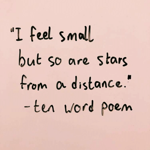 "Stars, Word, and Poe: ""I feel small  ut so are stars  From a distance.""  ter word poe/m"