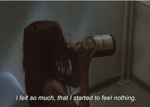 So Much That: I felt so much, that I started to feel nothing.