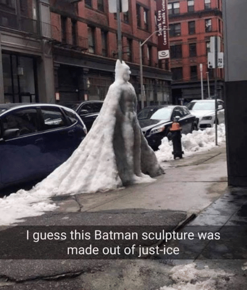 Sculpture: I guess this Batman sculpture was  made out of just-ice