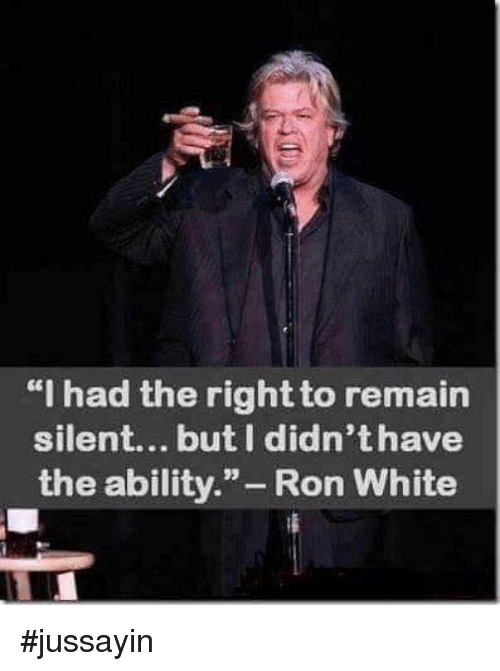 "Dank, Ability, and 🤖: ""I had the right to remain  silent... but I didn'thave  the ability  Ron White #jussayin"