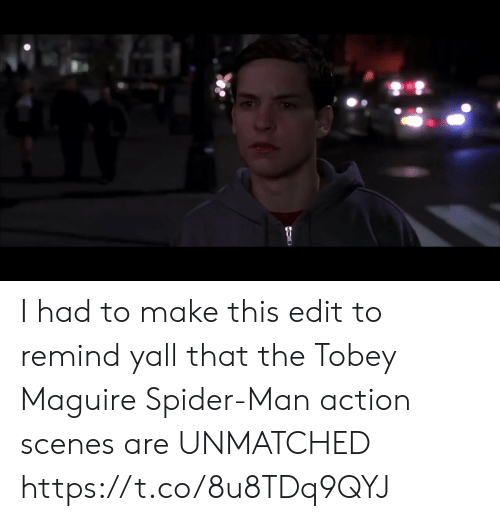 Tobey Maguire: I had to make this edit to remind yall that the Tobey Maguire Spider-Man action scenes are UNMATCHED https://t.co/8u8TDq9QYJ