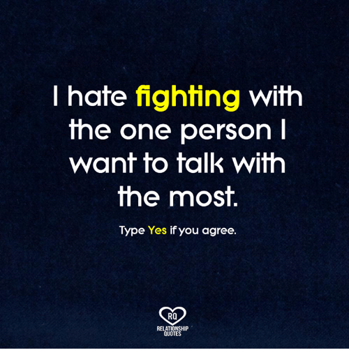 I Hate Fighting With The One Person L Want To Talk With The Most