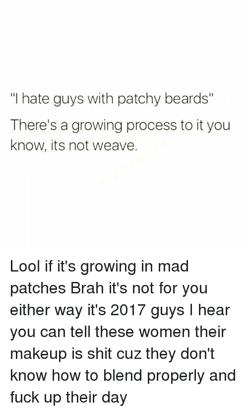 Beard Memes And Weave I Hate Guys With Patchy Beards Theres