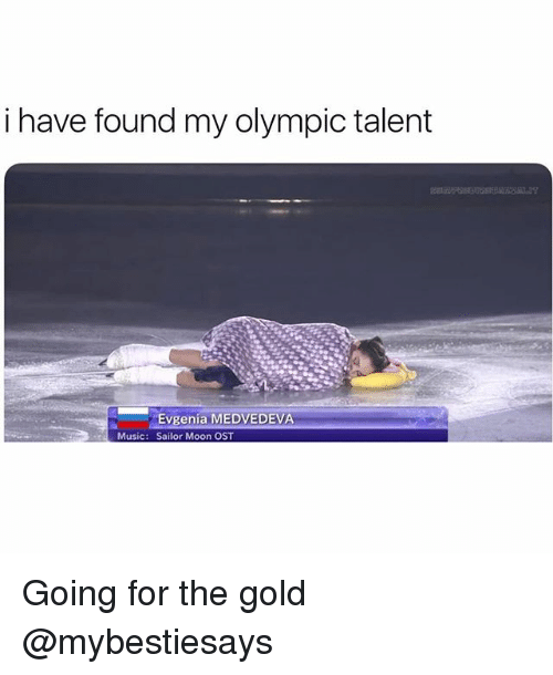 For The Gold: i have found my olympic talent  Evgenia MEDVEDEVA  Sailor Moon OST  Music: Going for the gold @mybestiesays