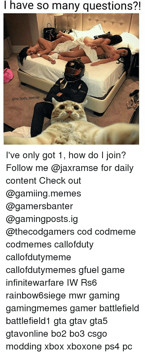 modding: I have so many questions?!  @no.body_special I've only got 1, how do I join? Follow me @jaxramse for daily content Check out @gamiing.memes @gamersbanter @gamingposts.ig @thecodgamers cod codmeme codmemes callofduty callofdutymeme callofdutymemes gfuel game infinitewarfare IW Rs6 rainbow6siege mwr gaming gamingmemes gamer battlefield battlefield1 gta gtav gta5 gtavonline bo2 bo3 csgo modding xbox xboxone ps4 pc
