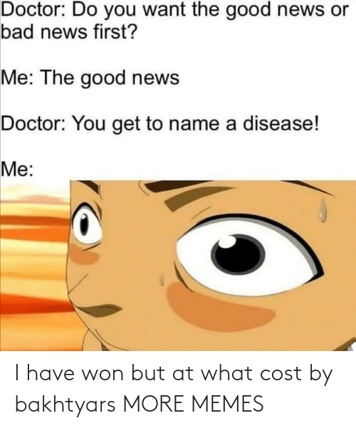 Cost: I have won but at what cost by bakhtyars MORE MEMES