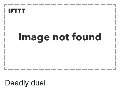 Image, Duel, and  Not Found: I IFTTT  Image not found Deadly duel