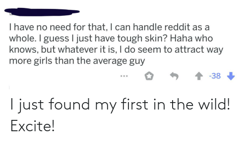 Excite: I just found my first in the wild! Excite!