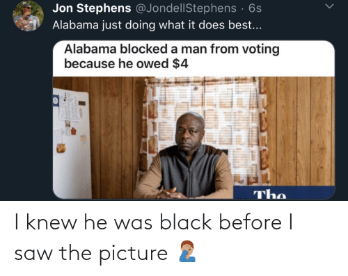 I Knew: I knew he was black before I saw the picture 🤦🏽‍♂️