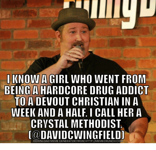 I Know A Girl Who Went From Being A Hardcore Drug Addict To A Devout