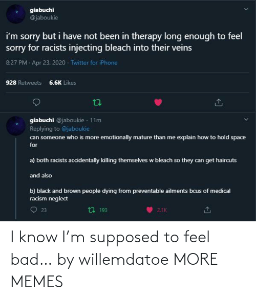 i know: I know I'm supposed to feel bad… by willemdatoe MORE MEMES