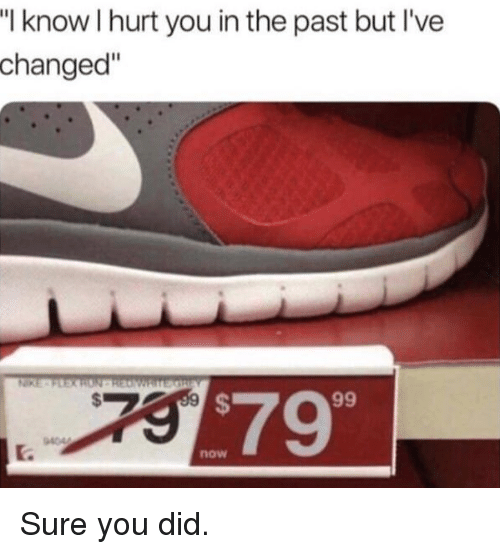 "Ive Changed: I know I hurt you in the past but I've  changed""  $79  now Sure you did."