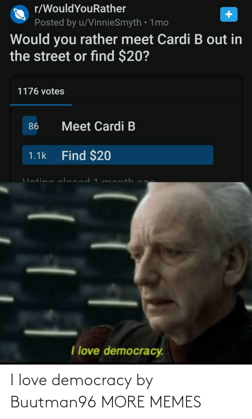 Love Democracy: I love democracy by Buutman96 MORE MEMES