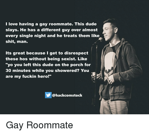 i have a gay roommate