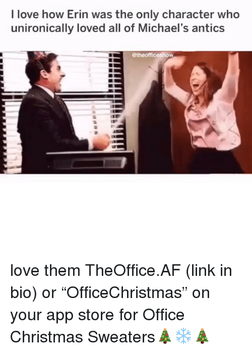"""Michaels: I love how Erin was the only character who  unironically loved all of Michael's antics  @theofficeshow love them TheOffice.AF (link in bio) or """"OfficeChristmas"""" on your app store for Office Christmas Sweaters🎄❄️🎄"""