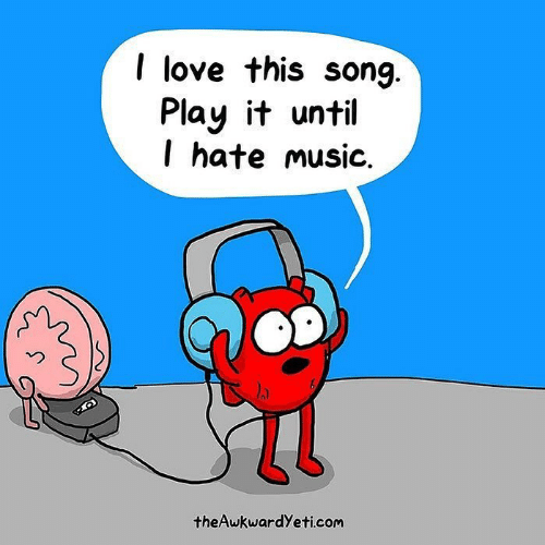 Theawkwardyeti: I love this song  Play it until  l hate music.  2  theAwkwardYeti.com