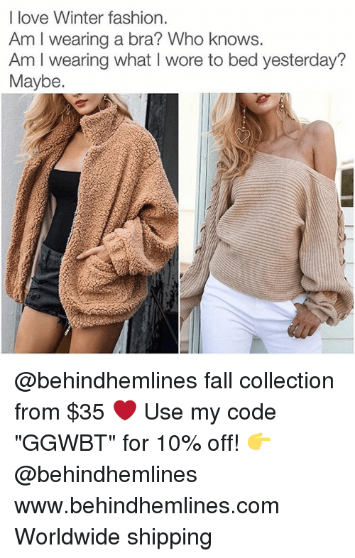 """Fall, Fashion, and Love: I love Winter fashion.  Am I wearing a bra? Who knows  Am I wearing what I wore to bed yesterday?  Maybe. @behindhemlines fall collection from $35 ❤️ Use my code """"GGWBT"""" for 10% off! 👉 @behindhemlines www.behindhemlines.com Worldwide shipping"""