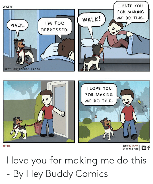 I Love You: I love you for making me do this - By Hey Buddy Comics