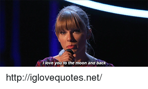 Love, I Love You, and Http: I love you to the moon and back http://iglovequotes.net/