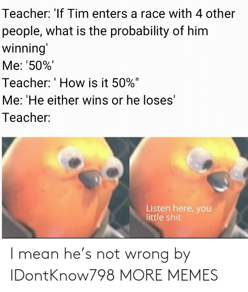 wrong: I mean he's not wrong by IDontKnow798 MORE MEMES