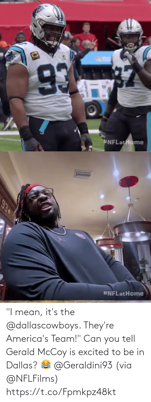"""excited: """"I mean, it's the @dallascowboys. They're America's Team!""""  Can you tell Gerald McCoy is excited to be in Dallas? 😂 @Geraldini93 (via @NFLFilms) https://t.co/Fpmkpz48kt"""