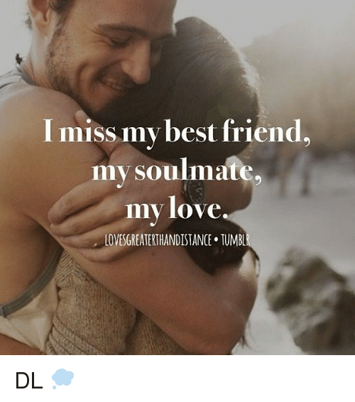 25 Best Memes About I Miss My Best Friend I Miss My Best