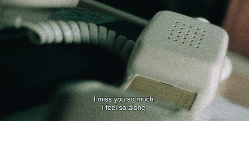 you-so-much: I miss you so much.  I feel so alone