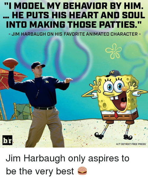 """Jim Harbaugh: """"I MODEL MY BEHAVIOR BY HIM  HE PUTS HIS HEART AND SOUL  INTO MAKING THOSE PATTIES.""""  JIM HARBAUGH ON HIS FAVORITE ANIMATED CHARACTER  br  H/T DETROIT FREE PRESS Jim Harbaugh only aspires to be the very best 🍔"""