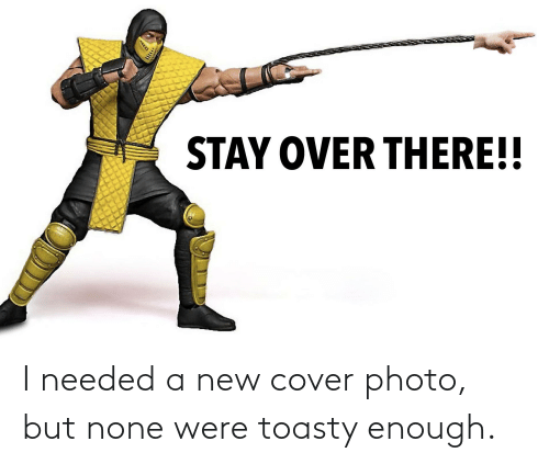 cover photo: I needed a new cover photo, but none were toasty enough.