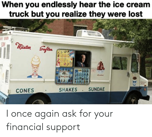 Financial: I once again ask for your financial support