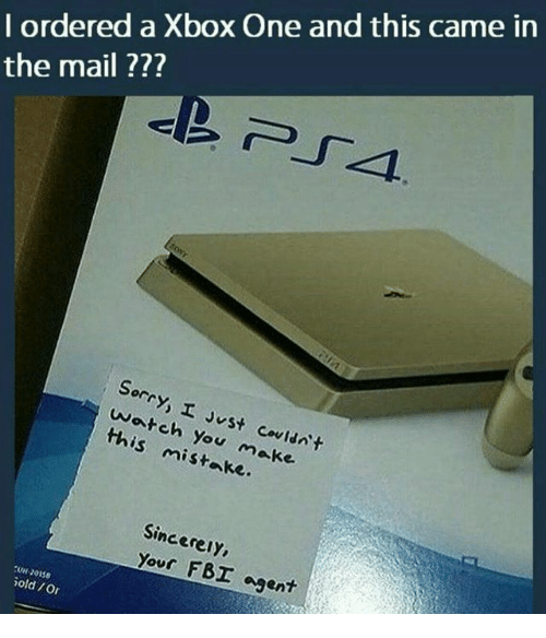 xbox one: I ordered a Xbox One and this came in  the mail ???  Sorry, I Jst Covidnt  wateh You make  this mistake.  Sincerely  се  Yous FBI agent  U-20158  old Or