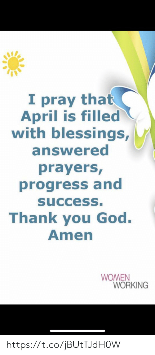 answered prayers: I pray that  April is filled  with blessings,  answered  prayers,  progress and  succesS  Thank you God.  Amen  WOMEN  WORKING https://t.co/jBUtTJdH0W